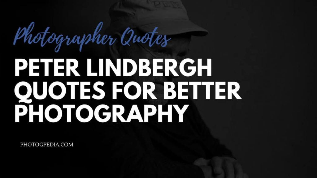 peter lindbergh quotes