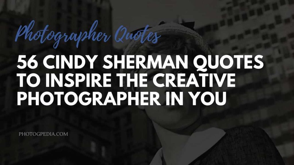 Cindy Sherman Quotes