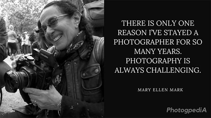 Mary Ellen Mark Quotes 2