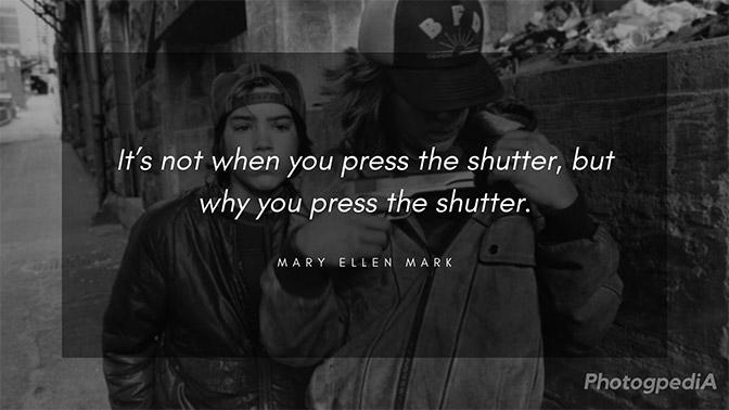 Mary Ellen Mark Quotes 1