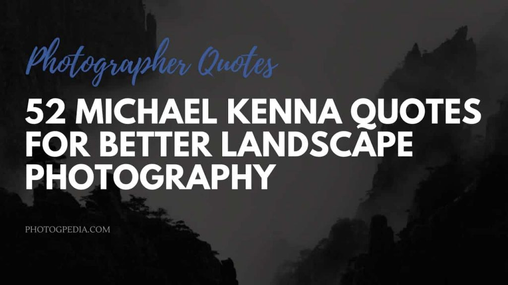 Michael Kenna Quotes