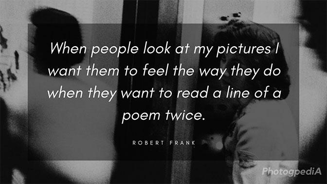Robert Frank Quotes 1