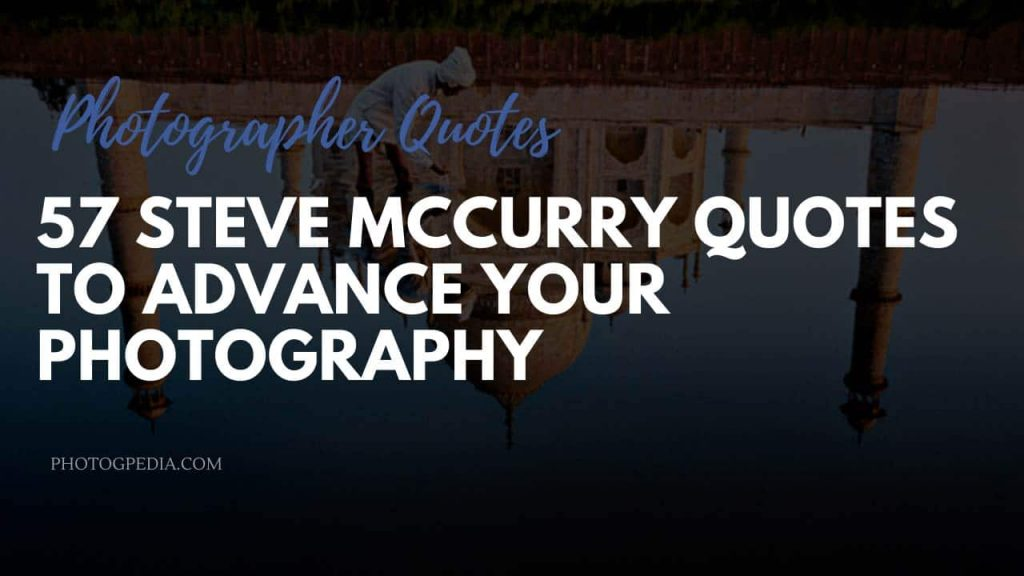 Steve McCurry Quotes