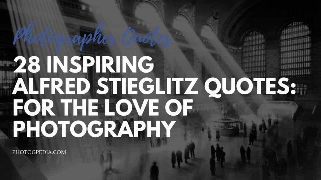 Alfred Stieglitz Quotes