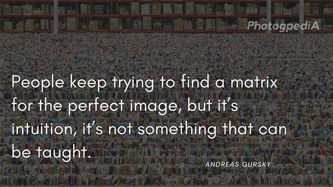 Andreas Gursky Quotes 1