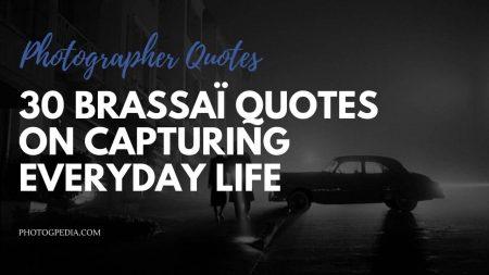 Brassai Quotes