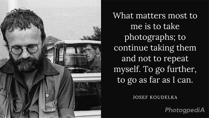 Josef Koudelka Quotes 1